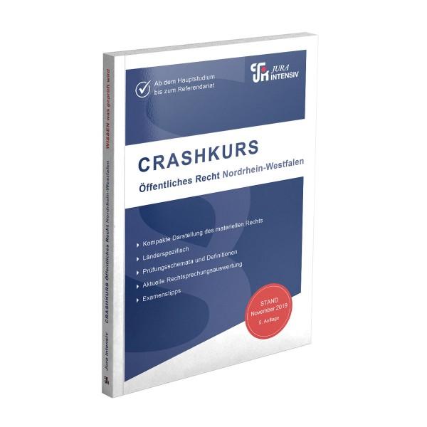 CRASHKURS Öffentliches Recht - NRW, 5. Auflage
