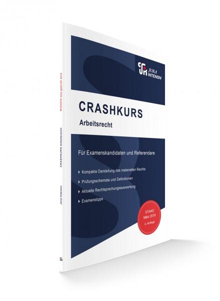Crashkursskript Arbeitsrecht für Examenskandidaten und Referendare
