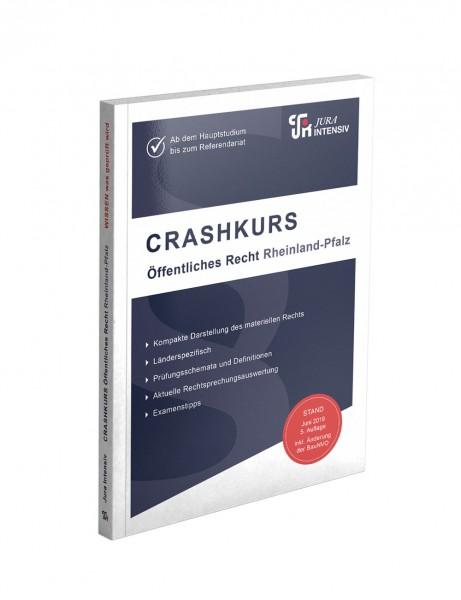 CRASHKURS Öffentliches Recht - Rheinland-Pfalz, 5. Auflage