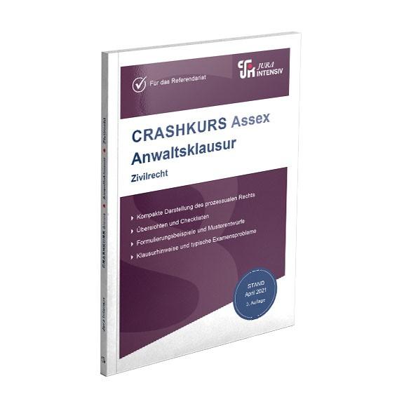 CRASHKURS Assex Anwaltsklausur - Zivilrecht, 3. Auflage
