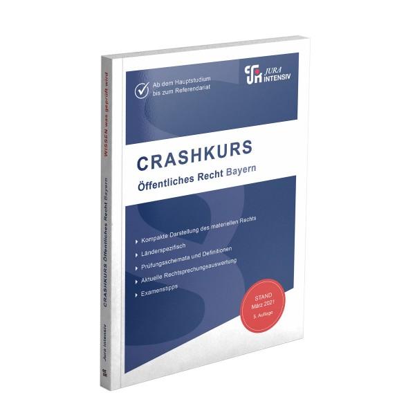 CRASHKURS Öffentliches Recht - Bayern, 5. Auflage
